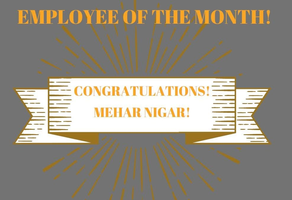 CONGRATULATIONS TO MEHAR NIGAR – EMPLOYEE OF THE MONTH